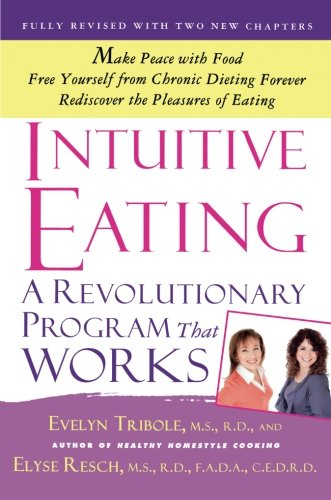 Intuitive Eating: A Revolutionary Program That Works (Hunger Makes The Best Sauce)