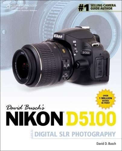 David Busch's Nikon D5100 Guide to Digital SLR Photography (David Busch's Digital Photography Guides) (Best Entry Level Dslr Camera)