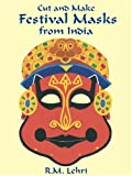 Cut and Make Festival Masks from India, R. M. Lehri, 0486416674