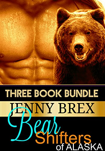 Bear Shifters of Alaska: Three Book Bundle by [Brex, Jenny]