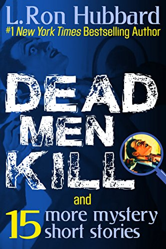 Dead Men Kill & 15 More Mystery Short Stories by L. Ron Hubbard ebook deal
