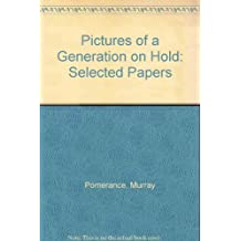 Pictures of a generation on hold: Selected papers