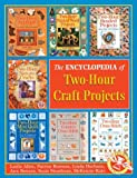 Encyclopedia of Two Hour Craft Projects, Leslie Allen and Patrice Boerens, 1402711379