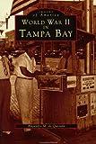 World War II in Tampa Bay, Alejandro M. De Quesada, 0752408887