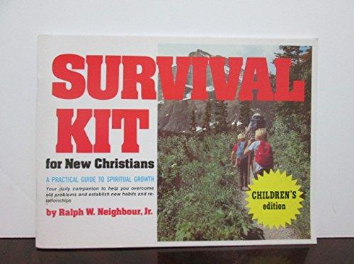 Survival Kit: (Child) New Christians, Ralph W. Neighbour, Jr.