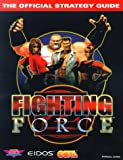 Fighting Force, Anthony James, 0761512705