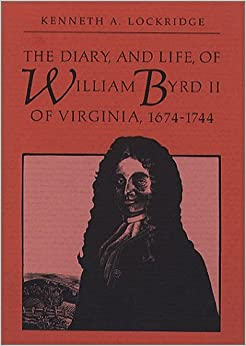Book The Diary and Life of William Byrd II of Virginia, 1674-1744