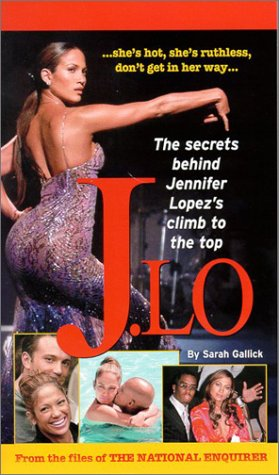 Read Online J.Lo: The Secret Behind Jennifer Lopez's Climb to the Top pdf
