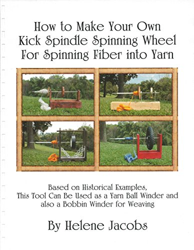- How to Make Your Own Kick Spindle Spinning Wheel for Spinning Fiber into Yarn