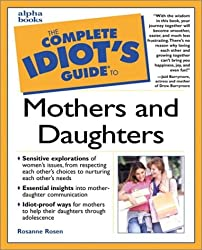 Complete Idiot's Guide to Mothers and Daughters