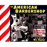 The American Barbershop: A Closer Look at a Disappearing Place