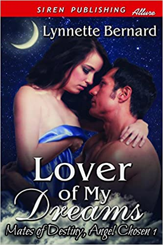 Lover of My Dreams [Mates of Destiny, Angel Chosen 1] (Siren Publishing Allure)