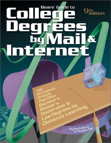 Bears' Guide to College Degrees by Mail and Internet (Bear's Guide to College Degrees by Mail & Internet)