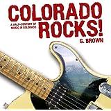 Colorado Rocks!: A Half-Century of Music in Colorado (The Pruett Series)
