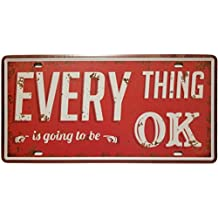 ERLOOD Everything is Going to Be OK Retro Vintage Auto License Plate Tin Sign Embossed Tag Size 6 X 12