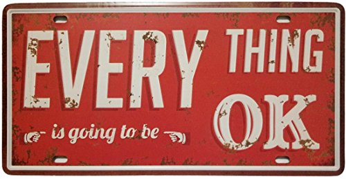 - ERLOOD Everything is Going to Be OK Retro Vintage Auto License Plate Tin Sign Embossed Tag Size 6 X 12