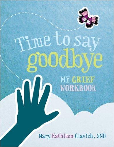 Time to Say Goodbye: My Grief Workbook pdf epub