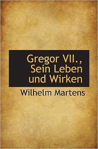 Gregor VII., Sein Leben und Wirken (German Edition)