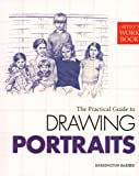 The Practical Guide to Drawing Portraits, Barrington Barber, 1848372787