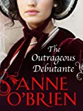 Front cover for the book The Outrageous Débutante by Anne O'Brien
