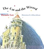 The Cat and the Wizard by Dennis Lee front cover