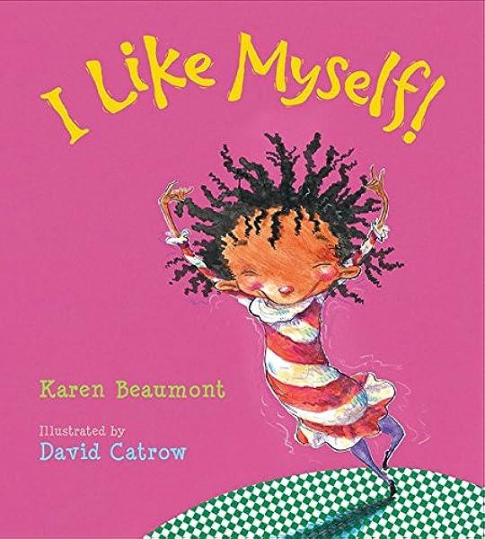 I Like Myself!: Beaumont, Karen, Catrow, David: 9780547401638: Amazon.com:  Books
