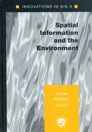 Spatial Information and the Environment (Innovations in GIS)