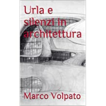 Urla e silenzi in architettura (Italian Edition)