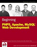 Beginning PHP5, Apache, and MySQL Web Development, Elizabeth Naramore and Jason Gerner, 0764579665