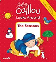 Baby Caillou Looks Around: The Seasons