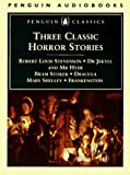 Three Classic Horror Stories: Dr. Jekyll and Mr. Hyde, Dracula & Frankenstein