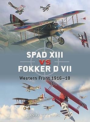 SPAD XIII vs Fokker D VII: Western Front 1916–18 (Duel)