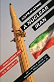 img - for Anticipating a Nuclear Iran: Challenges for U.S. Security book / textbook / text book