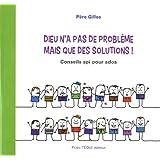 Dieu n'a pas de problème mais que des solutions ! : Conseils spi pour ados