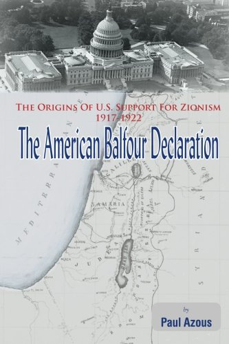 The American Balfour Declaration: The Origins of U.S. Support for Zionism 1917-1922 pdf epub