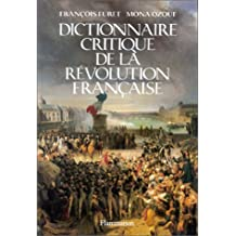 DICTIONNAIRE CRITIQUE DE LA RÉVOLUTION FRANÇAISE