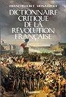 Dictionnaire critique de la Révolution française par Furet