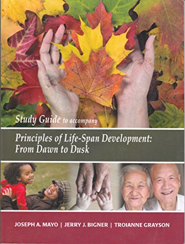 Study Guide to accompany Principles of Life Span Development: From Dawn to Dusk