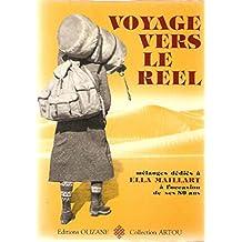 Voyages vers le Reel. Mélanges dédiés à Ella Maillart à l'occasion de ses 80 ans