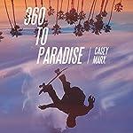 360 to Paradise   Casey Marx