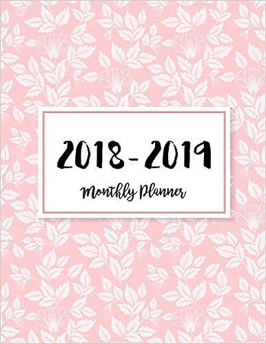 2018-2019 Monthly Planner: Monthly Schedule Organizer ...