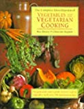 The Complete Encyclopedia of Vegetables & Vegetarian Cooking