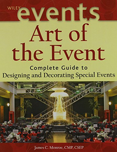 Art of the Event: Complete Guide to Designing and Decorating Special Events with Flashcard Set (The Wiley Event Manageme
