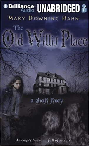 Lataa japanilaiset kirjat ilmaiseksi The Old Willis Place: A Ghost Story 1423381122 by Mary Downing Hahn PDF FB2 iBook