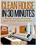 Clean House in 30 Minutes, Marcia Savage, 1495230422