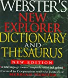 Webster's New Explorer Dictionary and Thesaurus, New Edition, Merriam-Webster, 1892859785