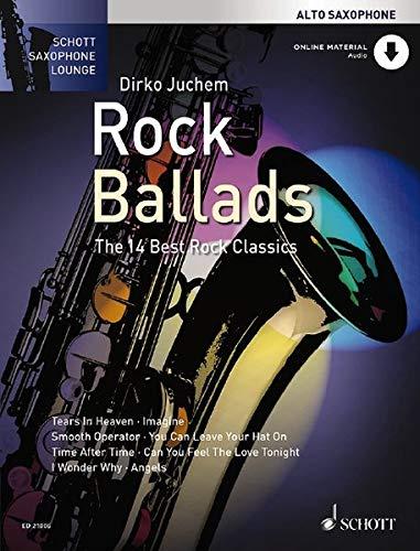 Rock Ballads  The 14 Best Rock Classics. Alt Saxophon. Ausgabe Mit Online Audiodatei.  Schott Saxophone Lounge