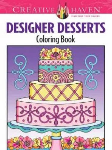Designer Cakes (Creative Haven Designer Desserts Coloring Book (Creative Haven Coloring)