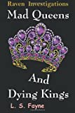 Mad Queens and Dying Kings, L. S. Fayne, 160903032X