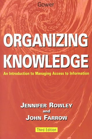 Organizing Knowledge: An Introduction to Managing Access to Information